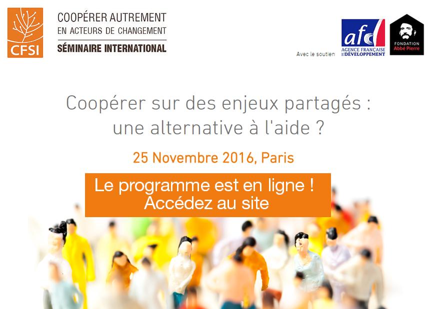 """Séminaire international """"Coopérer sur des enjeux partagés : une alternative à l'aide ?"""" - 25 novembre 2016"""